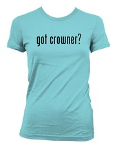 got crowner? Ladies' Junior's Cut T-Shirt - $24.97