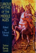 Curious Myths of the Middle Ages [Hardcover] [Jan 01, 1994] Sabine Baring-Gou...