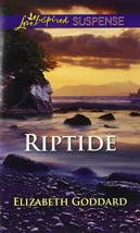Riptide (Love Inspired Suspense) [Jul 01, 2013] Goddard, Elizabeth