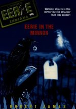 Eerie in the Mirror (Eerie, Indiana, No. 16) [Nov 01, 1998] James, Robert