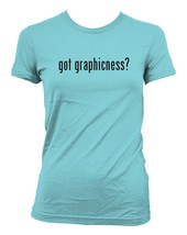 got graphicness? Ladies' Junior's Cut T-Shirt - $24.97