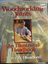 Woodworking Joints: An Illustrated Handbook [Jul 01, 1990] Blandford, Percy W.