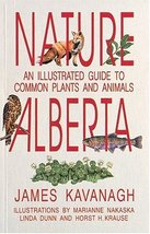 Nature Alberta: An Illustrated Guide to Common Plants and Animals [Paperback]...