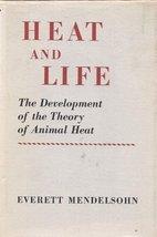 Heat and Life: The Development of the Theory of Animal Heat [Jun 01, 1964] Ev...