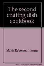 The Second Chafing Dish Cookbook [Jan 01, 1969] Hamm, Marie Roberson