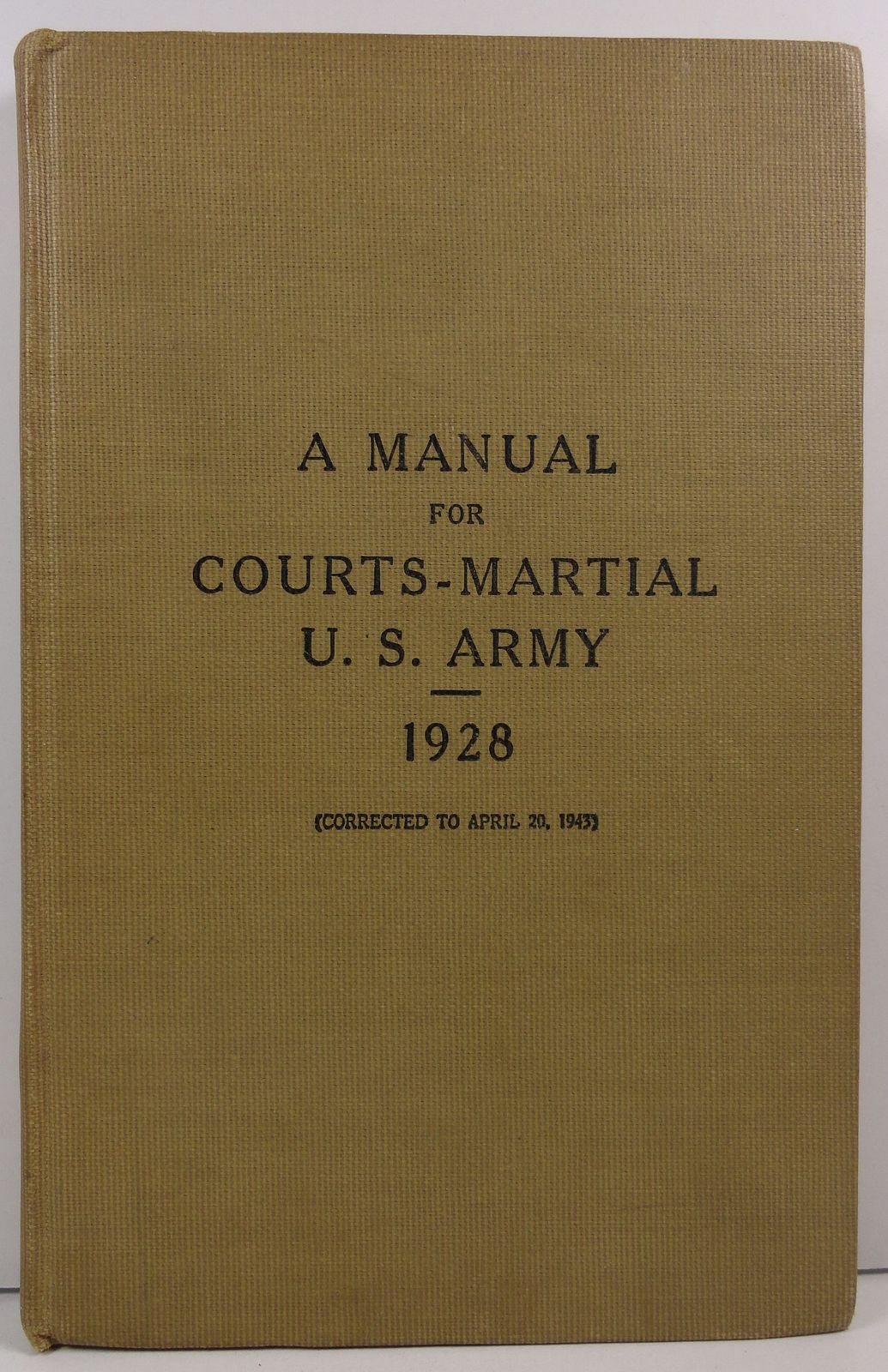 A Manual for Courts Martial U.S. Army 1928 Corrected to 1943