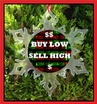 Buy Low Sell High Christmas Ornament - Snowflake - Stock Market - Trading - $12.95