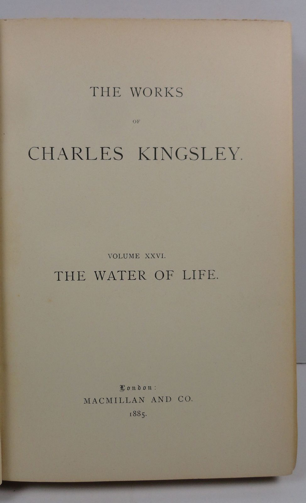 The Works of Charles Kingsley Vol. 26 The Water of Life 1885