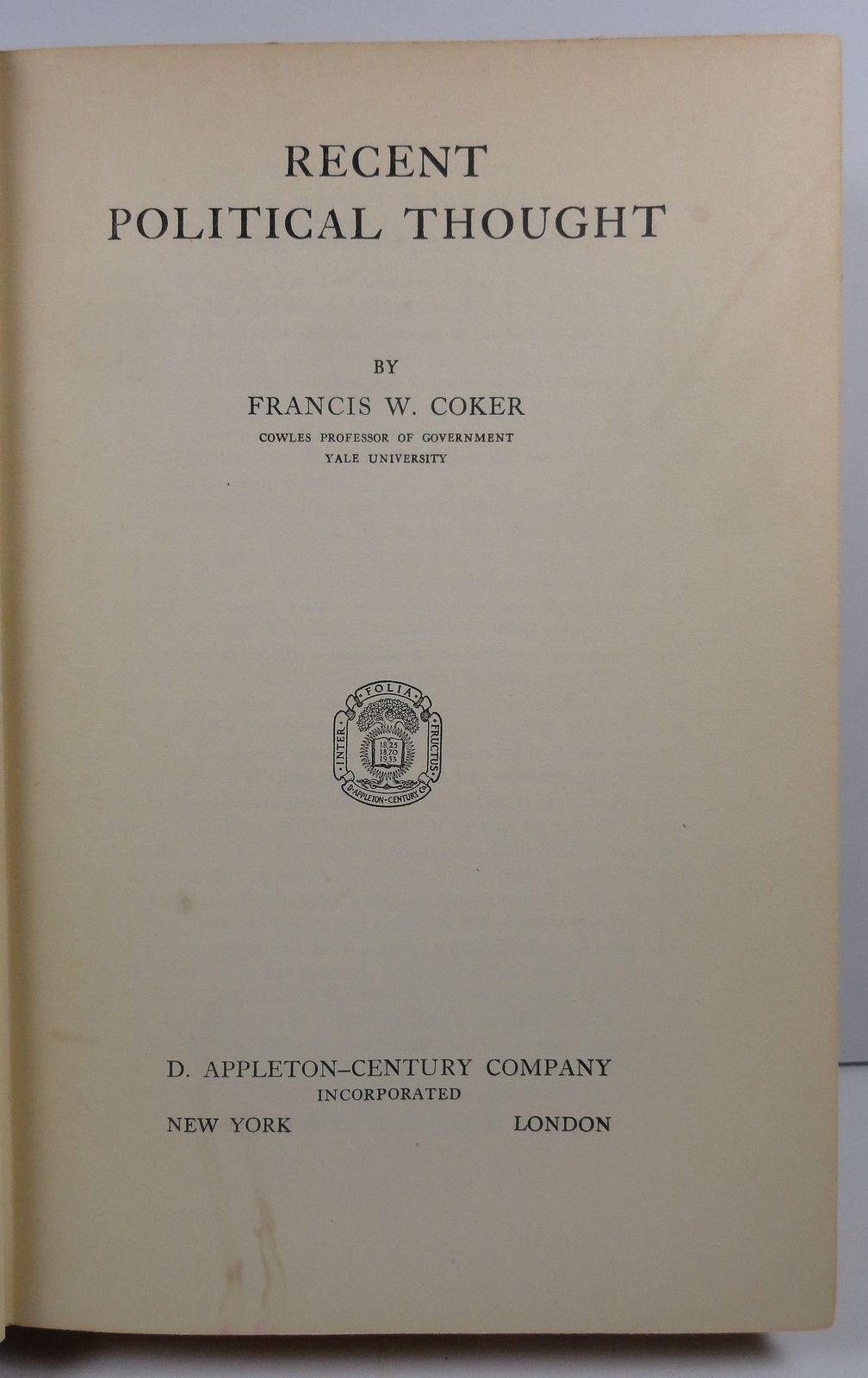 Recent Political Thought by Francis W. Coker 1934
