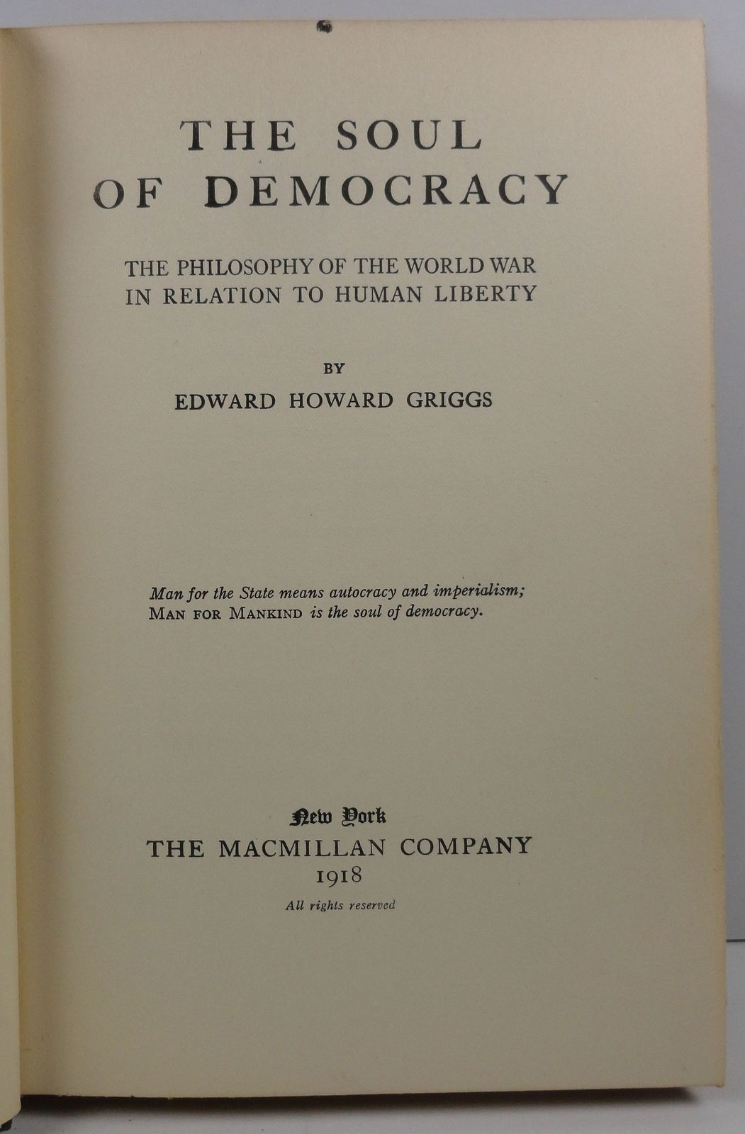The Soul of Democracy by Edward Howard Griggs 1918 Macmillan