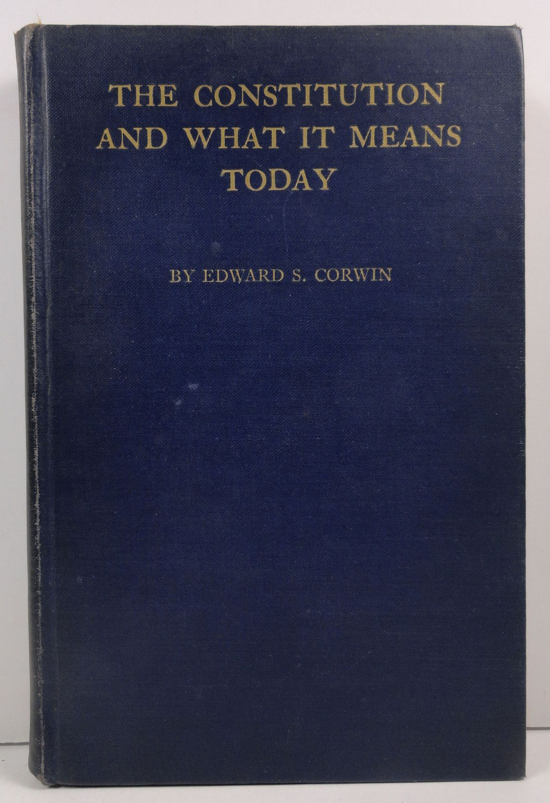 The Constitution and What it Means Today by Edward S. Corwin