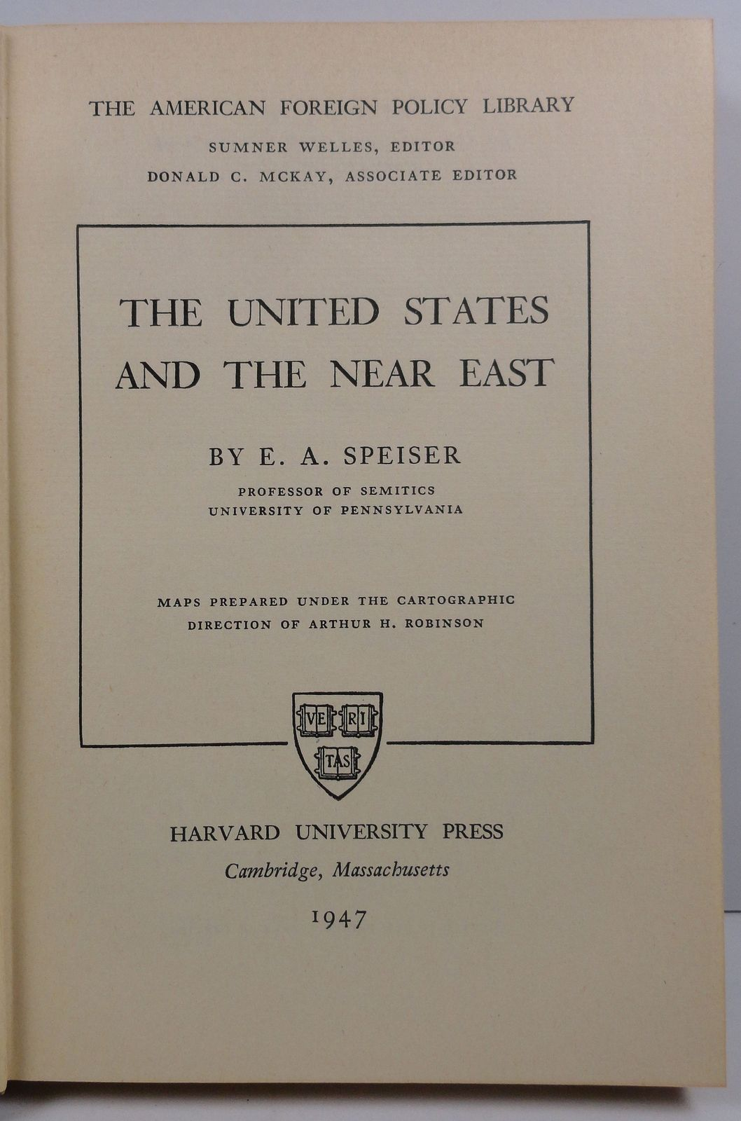 The United States and The Near East by E. A. Speiser 1947