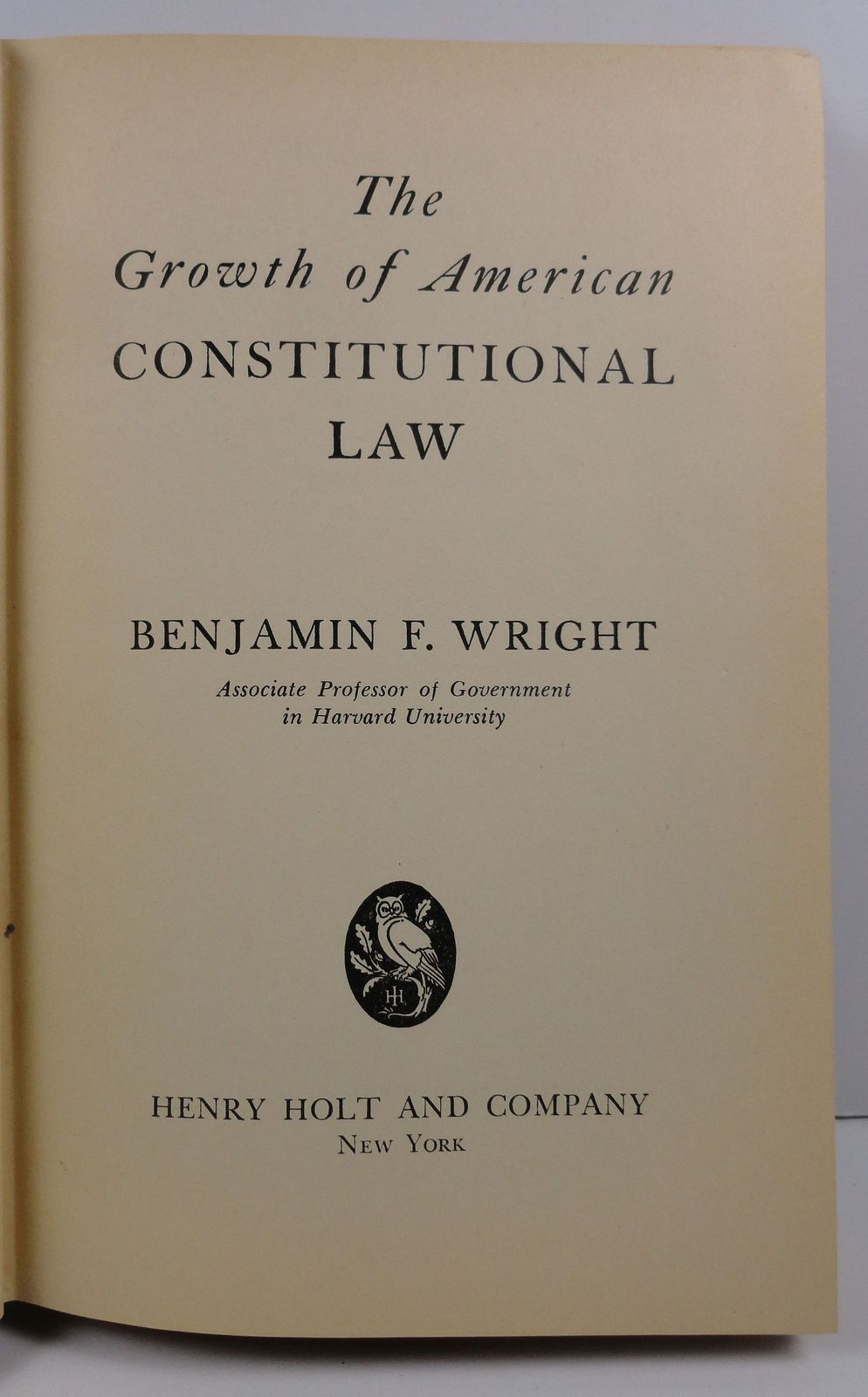 The Growth of American Constitutional Law Benjamin F. Wright