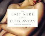 The Last Nude [Jan 05, 2012] Avery, Ellis