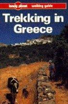 Trekking in Greece (Lonely Planet Walking Guide) [Paperback] [Jul 01, 1993] D...