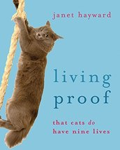 Living Proof: That cats do have nine lives Hayward, Janet image 1