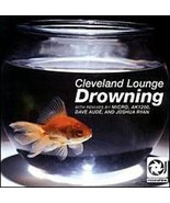 Drowning [Audio CD] The Cleveland Lounge - $3.99