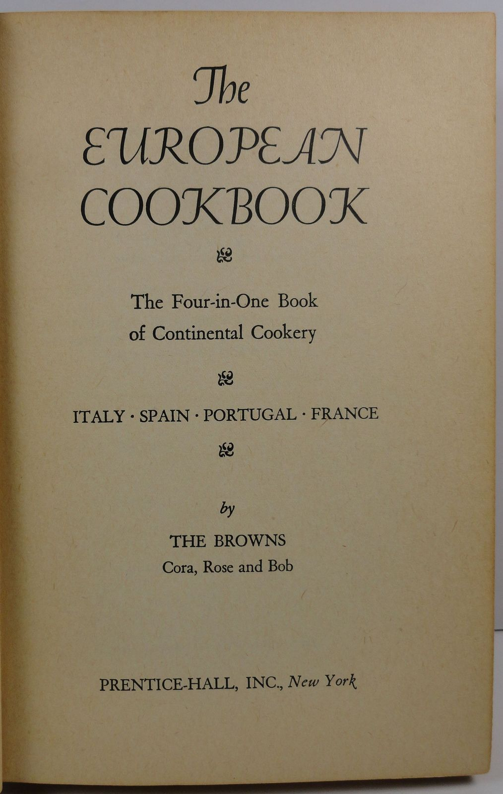 The European Cookbook by The Browns 1951 Continental Cookery
