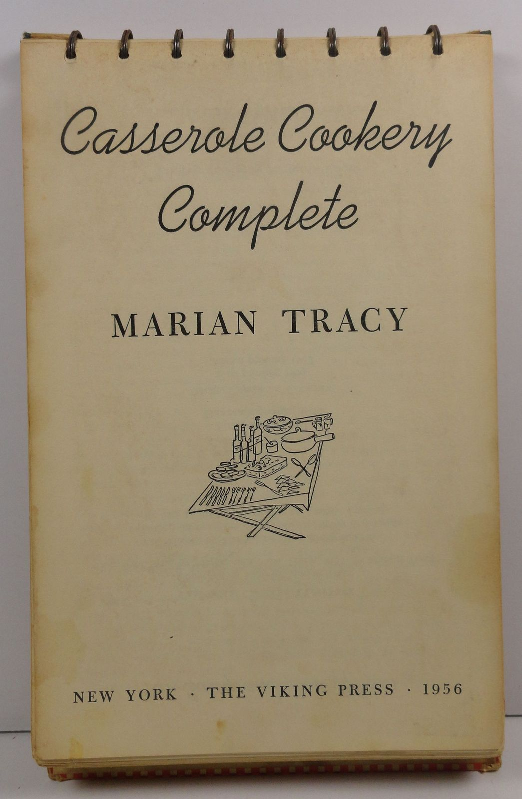Marian Tracy's Casserole Cookery Complete 1956 Viking Press