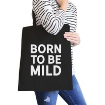 Born To Be Mild Black Canvas Bag Gifts For Best Friends Eco Bags - $15.99