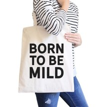Born To Be Mild Natural Canvas Bag Holiday Gift For Girl Tote Bags - $13.99