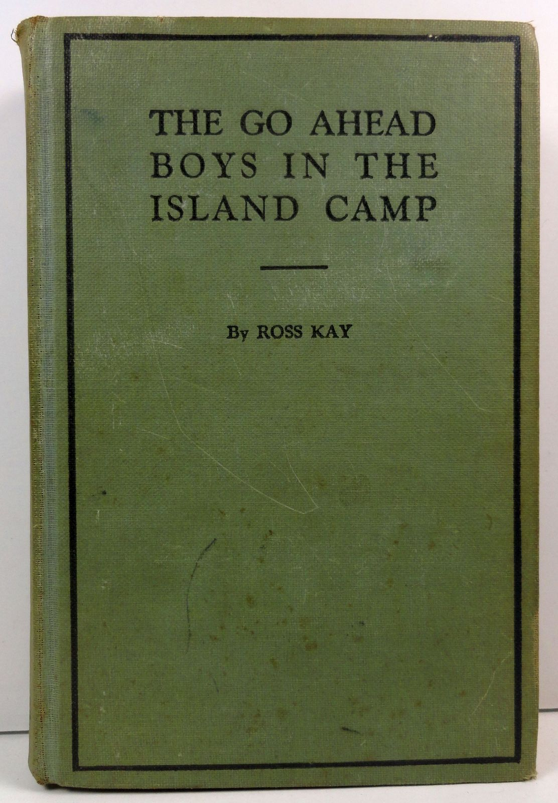 The Go Ahead Boys in the Island Camp by Ross Kay 1916