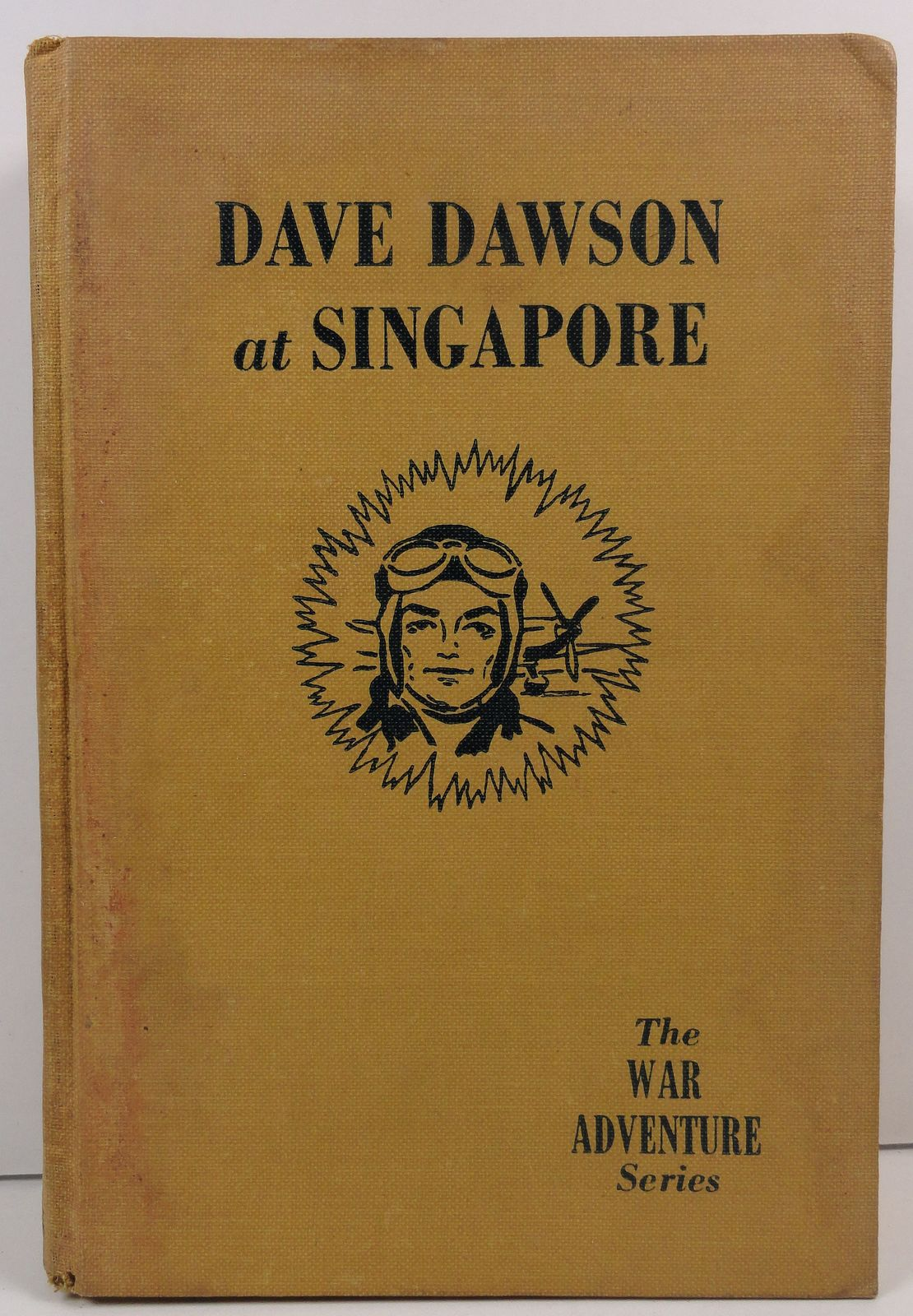Dave Dawson at Singapore R. Sidney Bowen War Adventure Series