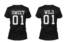 Sweet 01 Wild 01 Matching Best Friends T Shirts BFF Tees For Two Girls Friends - $30.99