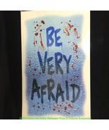 Gothic Halloween Horror Prop-BE VERY AFRAID-Flo... - $3.93