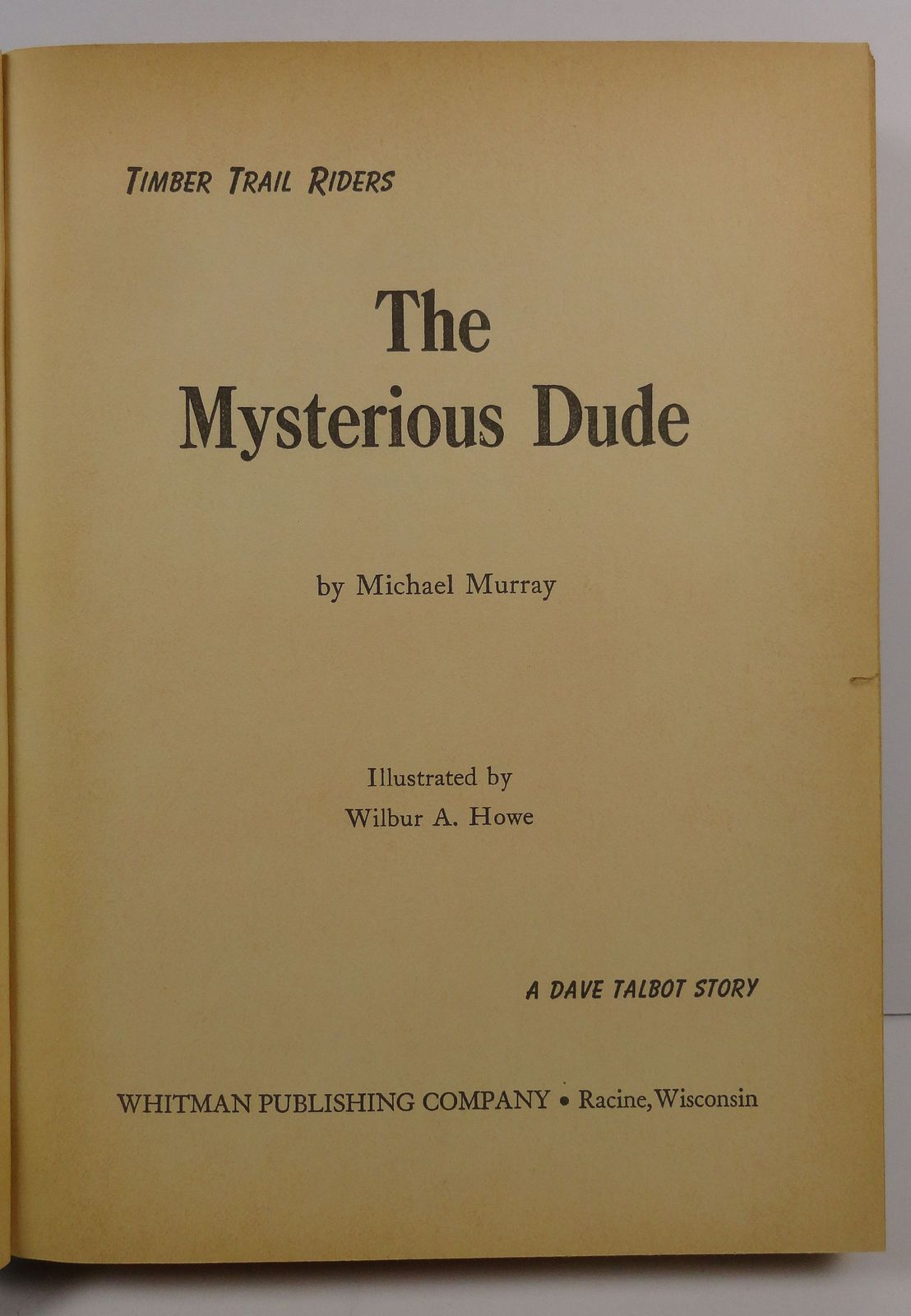 Timber Trail Riders The Mysterious Dude by Michael Murray