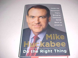 Mike Huckabee Do The Right Thing Sentinel Books 2008 1st printing Signed - $59.39