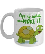 Turtle - Life Is What You Make It 11 oz White Coffee Mug.   - $15.99