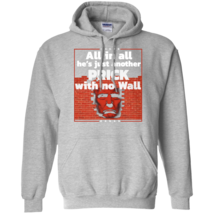 All In All He's Just Another Prick With No Wall Grey Pullover Hoodie Men - $37.39+