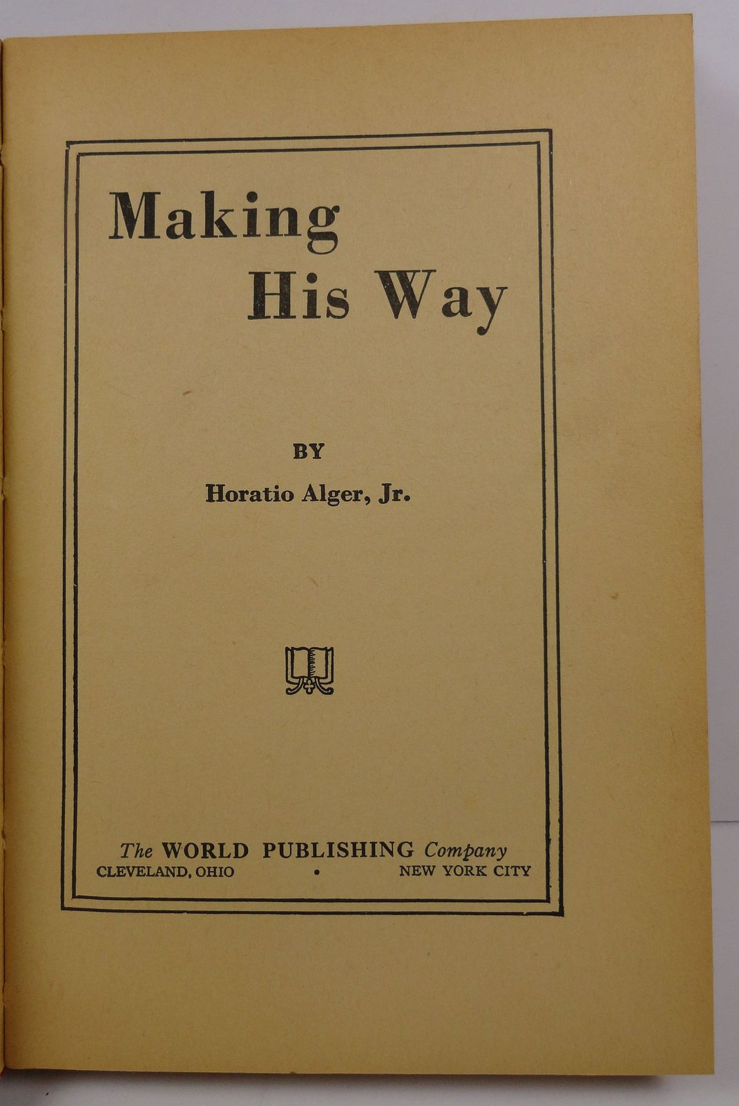 Making His Way by Horatio Alger, Jr. HC/DJ World Publishing