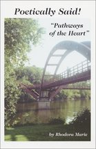 """Poetically Said! """"Pathways of the Heart"""" [Paperback] Marie, Rhodora"""