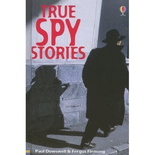 True Spy Stories (True Adventure Stories) [Jun 01, 2004] Dowswell, Paul; Flem...