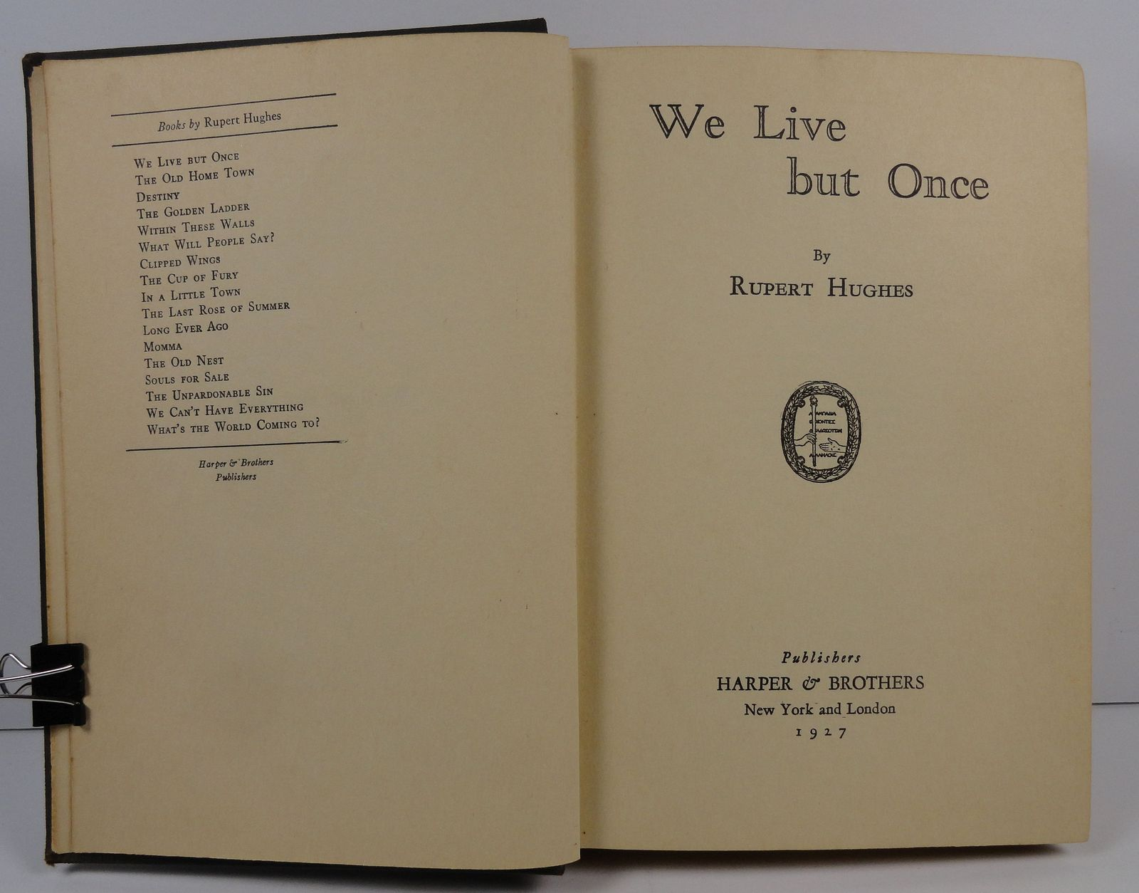 We Live but Once by Rupert Hughes 1927 Harper and Brothers