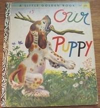 Our puppy, (A Little golden book) [Jan 01, 1957] Nast, Elsa Ruth - $5.10