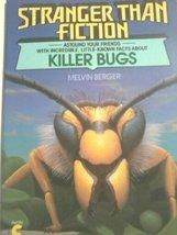 Killer Bugs (Stranger Than Fiction) Berger, Melvin - $2.97