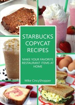 Starbucks Recipes Make Your Favorite Restaurant Items at Home - Ebook Re... - $1.50