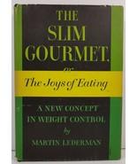 The Slim Gourmet or Joys of Eating Martin Lederman 1955 HCDJ - $4.99