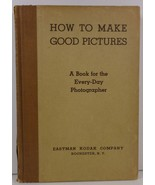 How to Make Good Pictures by Eastman Kodak 24th Edition - $4.99