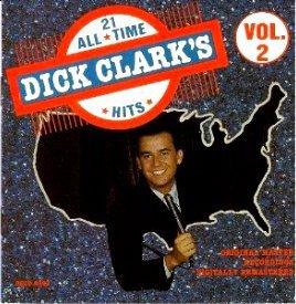 Dick Clark (Dick Clark's 21 All Time Hits Vol 2)