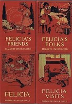 Felicia, Felicia Visits, Felicia's Friends - Gould 1908 - $155.00