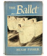 The Ballet by Hugh Fisher Thomas Y. Crowell HC/DJ - $5.99