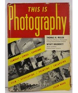 This is Photography by Miller and Brummitt 1947 HC/DJ - $4.99