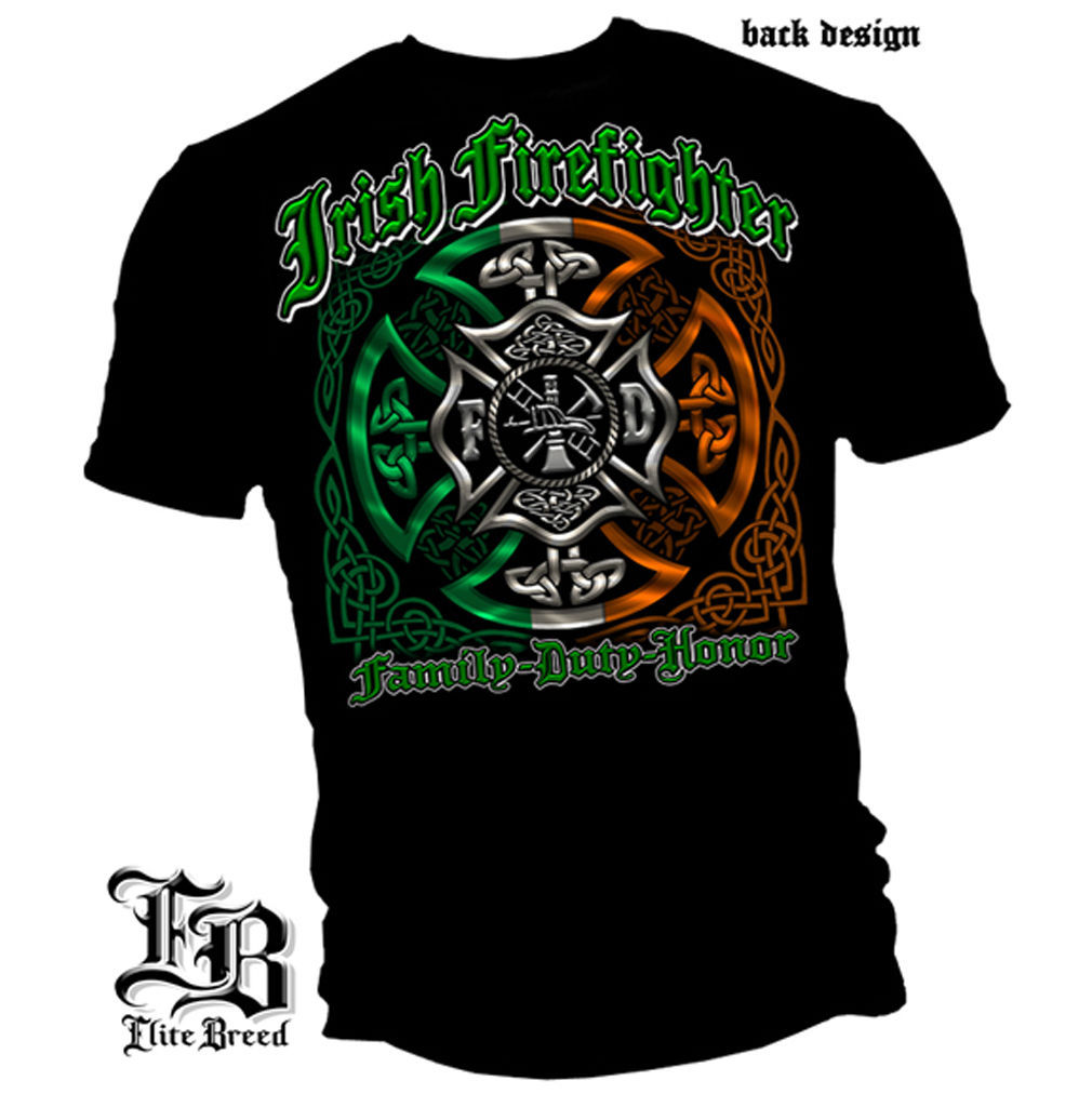 ELITE BREED FIREFIGHTER- IRISH FAMILY, DUTY, HONOR - T-SHIRT