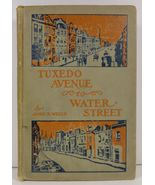 Tuxedo Avenue to Water Street by Amos R. Wells 1906  - $7.99