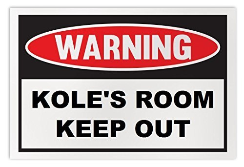 Personalized Novelty Warning Sign: Kole's Room Keep Out - Boys, Girls, Kids, Chi