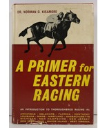 A Primer for Eastern Racing by Norman D. Kisamore 1963 HC/DJ - $4.99